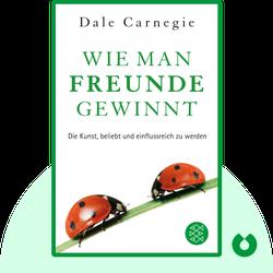 Wie man Freunde gewinnt: Die Kunst, beliebt und einflussreich zu werden by Dale Carnegie