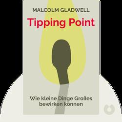 Tipping Point: Wie kleine Dinge Großes bewirken können von Malcolm Gladwell
