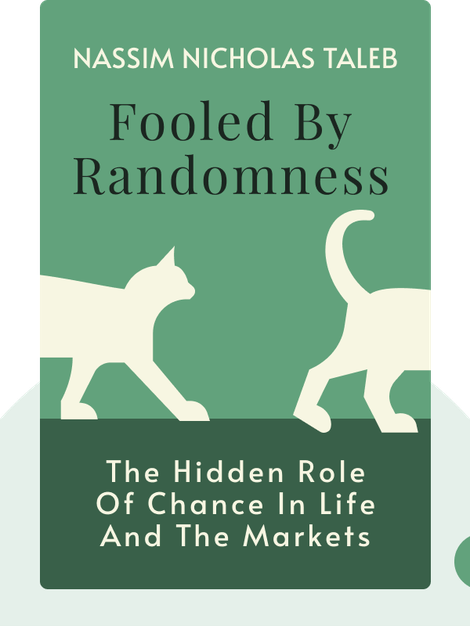 Fooled by Randomness: The Hidden Role of Chance in Life and the Markets von Nassim Nicholas Taleb