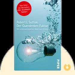 Der Querdenker-Faktor: Mit unkonventionellen Ideen zum Erfolg von Robert I. Sutton