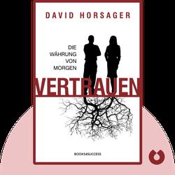 Vertrauen: Die Währung von morgen von David Horsager