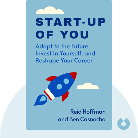 Start-up of You by Reid Hoffman and Ben Casnocha