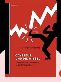 Odysseus und die Wiesel: Eine fröhliche Einführung in die Finanzmärkte by Georg von Wallwitz