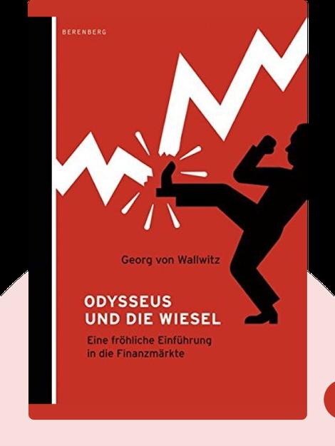 Odysseus und die Wiesel: Eine fröhliche Einführung in die Finanzmärkte von Georg von Wallwitz