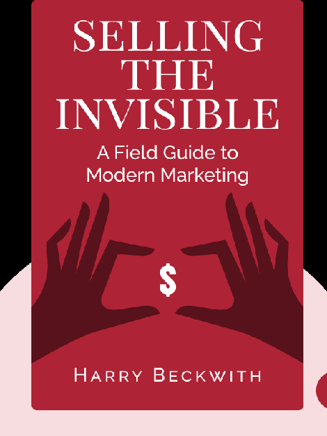 Selling the Invisible: A Field Guide to Modern Marketing von Harry Beckwith