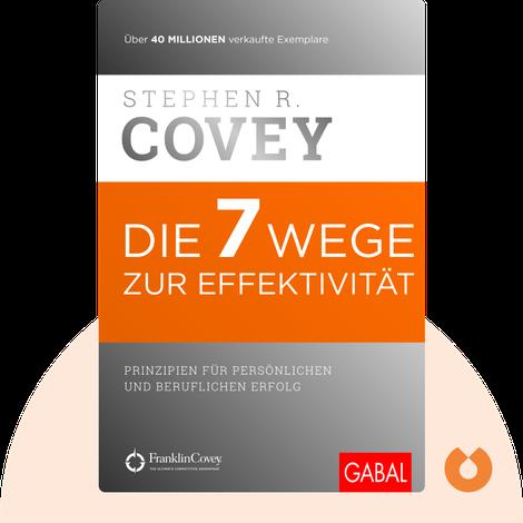 Die 7 Wege zur Effektivität by Stephen R. Covey