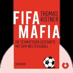 Fifa-Mafia: Die schmutzigen Geschäfte mit dem Weltfußball by Thomas Kistner