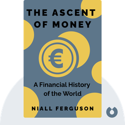 The Ascent of Money: A Financial History of the World von Niall Ferguson