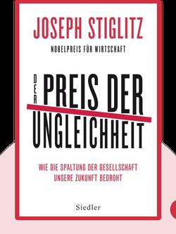 Der Preis der Ungleichheit: Wie die Spaltung der Gesellschaft unsere Zukunft bedroht von Joseph E. Stiglitz