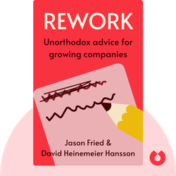 ReWork von Jason Fried & David Heinemeier Hansson