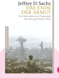 Das Ende der Armut: Ein ökonomisches Programm für eine gerechtere Welt von Jeffrey D. Sachs