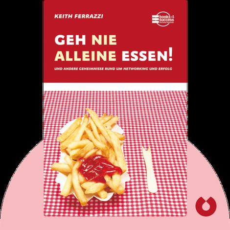 Geh nie alleine essen! by Keith Ferrazzi & Tahl Raz