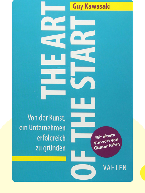 The Art of the Start: Von der Kunst, ein Unternehmen erfolgreich zu gründen von Guy Kawasaki