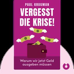 Vergesst die Krise!: Warum wir jetzt Geld ausgeben müssen von Paul Krugman