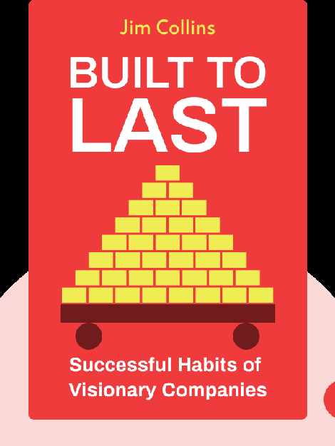 Built to Last: Successful Habits of Visionary Companies by Jim Collins