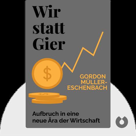 Wir statt Gier von Gordon Müller-Eschenbach