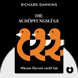Die Schöpfungslüge: Warum Darwin recht hat von Richard Dawkins