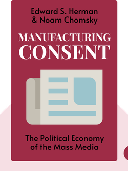 Manufacturing Consent: The Political Economy of the Mass Media by Edward S. Herman & Noam Chomsky
