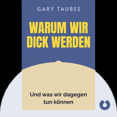 Warum wir dick werden von Gary Taubes