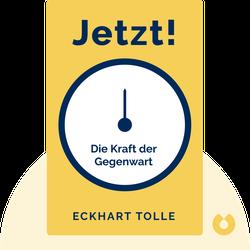 Jetzt!: Die Kraft der Gegenwart von Eckhart Tolle