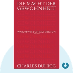 Die Macht der Gewohnheit: Warum wir tun, was wir tun by Charles Duhigg