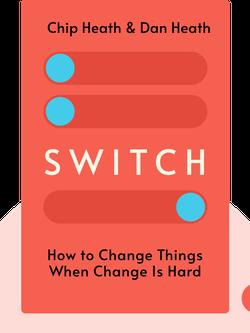 Switch: How to Change Things When Change Is Hard von Chip Heath & Dan Heath