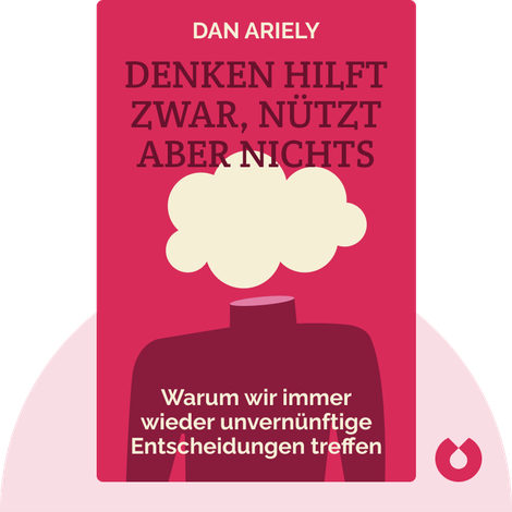 Denken hilft zwar, nützt aber nichts by Dan Ariely