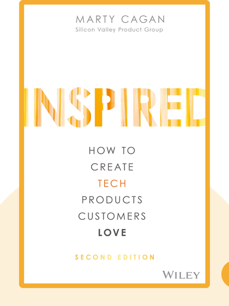 Inspired: How To Create Products Customers Love by Marty Cagan