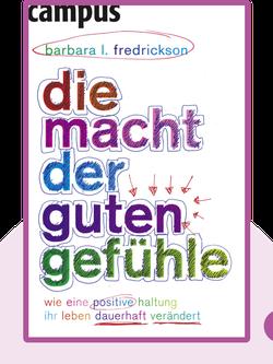 Die Macht der guten Gefühle: Wie eine positive Haltung Ihr Leben dauerhaft verändert by Barbara Fredrickson