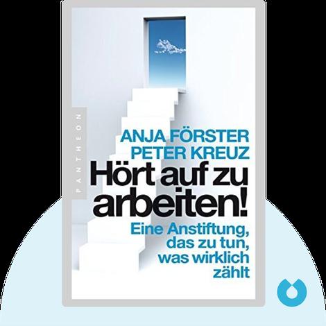Hört auf zu arbeiten! von Anja Förster & Peter Kreuz