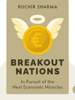 Breakout Nations: In Pursuit of the Next Economic Miracles von Ruchir Sharma