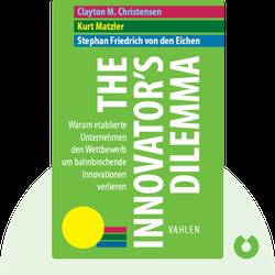 The Innovator's Dilemma: Warum etablierte Unternehmen den Wettbewerb um bahnbrechende Innovationen verlieren by Clayton M. Christensen
