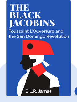 The Black Jacobins: Toussaint L'Ouverture and the San Domingo Revolution by C.L.R. James