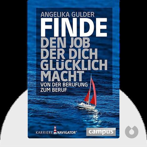 Finde den Job, der dich glücklich macht by Angelika Gulder