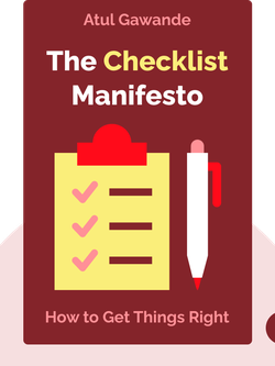 The Checklist Manifesto: How to Get Things Right by Atul Gawande