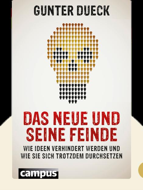 Das Neue und seine Feinde: Wie Ideen verhindert werden und wie sie sich trotzdem durchsetzen by Gunter Dueck