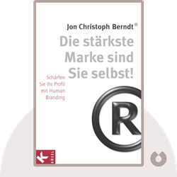 Die stärkste Marke sind Sie selbst!: Das Human Branding Praxisbuch by Jon Christoph Berndt