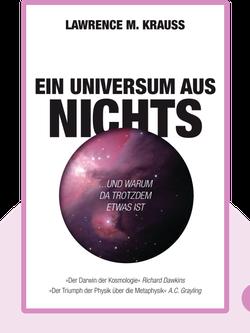 Ein Universum aus Nichts: ... und warum da trotzdem etwas ist von Lawrence M. Krauss