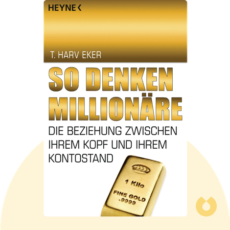 So denken Millionäre by T. Harv Eker