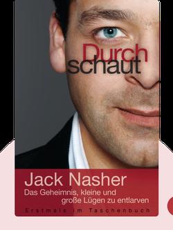 Durchschaut: Das Geheimnis, kleine und große Lügen zu entlarven by Jack Nasher