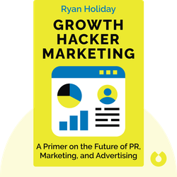 Growth Hacker Marketing: A Primer on the Future of PR, Marketing, and Advertising von Ryan Holiday