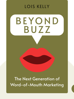 Beyond Buzz: The Next Generation of Word-of-Mouth Marketing by Lois Kelly