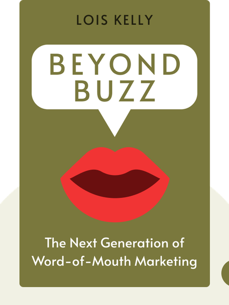 Beyond Buzz: The Next Generation of Word-of-Mouth Marketing von Lois Kelly