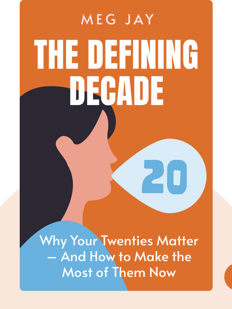 The Defining Decade: Why Your Twenties Matter – And How to Make the Most of Them Now von Meg Jay