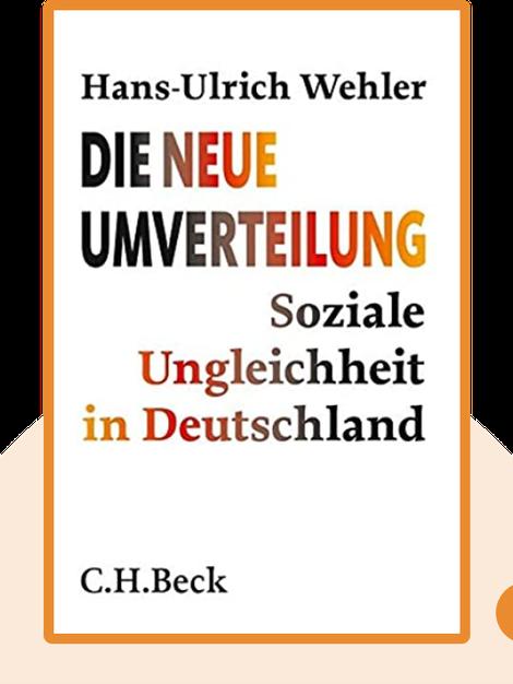 Die neue Umverteilung: Soziale Ungleichheit in Deutschland by Hans-Ulrich Wehler