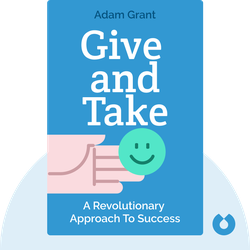 Give and Take: A Revolutionary Approach to Success by Adam Grant