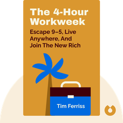 The 4-Hour Workweek: Escape 9–5, Live Anywhere, and Join the New Rich by Tim Ferriss