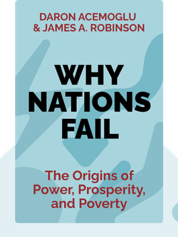 Why Nations Fail: The Origins of Power, Prosperity, and Poverty by Daron Acemoglu & James A. Robinson