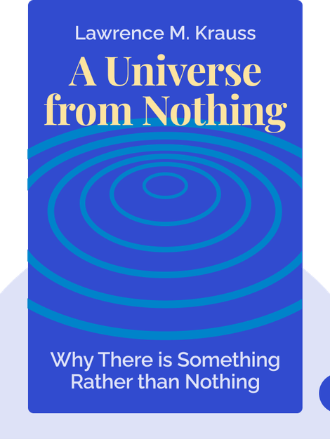 A Universe from Nothing: Why There is Something Rather than Nothing von Lawrence M. Krauss