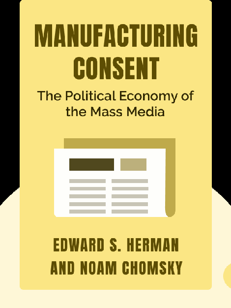 Manufacturing Consent: The Political Economy of the Mass Media by Edward S. Herman and Noam Chomsky